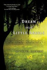 Dream with Little Angels (An Alvin, Alabama Novel) Hiebert, Michael Paperback
