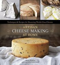 Artisan Cheese Making at Home : Techniques and Recipes for Mastering...