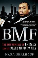 Bmf : The Rise and Fall of Big Meech and the Black Mafia Family by Mara...