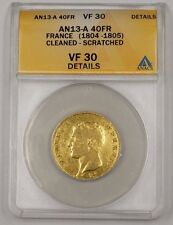 (1804-1805) France 40 FR Gold Coin AN13-A ANACS VF-30 Details Cleaned Scratched
