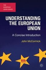 Understanding the European Union: A Concise Introduction (The European Union...