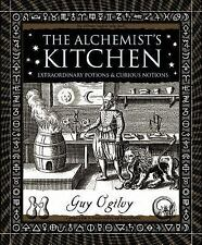 Wooden Bks.: The Alchemist's Kitchen : Extraordinary Potions and Curious...