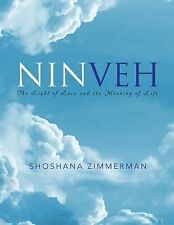 Ninveh : The Light of Love and the Meaning of Life by Shoshana Zimmerman...