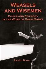 Weasels and Wisemen : Ethics and Ethnicity in the Work of David Mamet by...