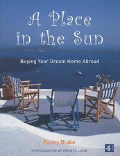 A Place in the Sun: Buying Your Dream Home Abroad, 075226205X, Very Good Book
