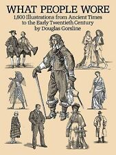 What People Wore: 1,800 Illustrations from Ancient Times to the Early Twentieth
