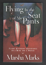 Flying by the Seat of My Pants: Flight Attendant Adventures on a Wing and a...