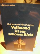Heidemarie Hirschmann  Vollmond ist ein schönes Kleid