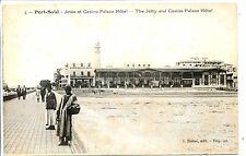 CP AFRIQUE - Egypte - Part-Saïd - Jetée et Casino Palace Hôtel