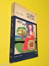 Silori, Luigi - LA GRAN VECCHIA. 1969, Bietti [prima edizione] autografato