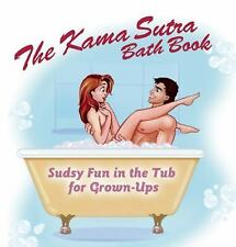 The Kama Sutra Bath Book: Sudsy Fun in the Tub for Grown-Ups, Editors of Amorata