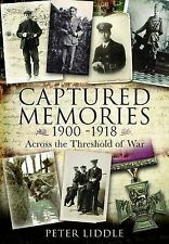 Captured Memories: Across the Threshold of War, Peter Liddle, New Book