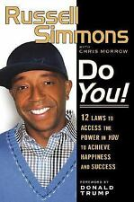Do You! : 12 Laws to Access the Power in You to Achieve Happiness and Success...