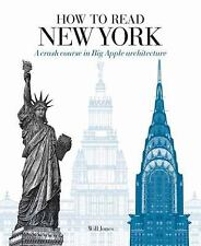 How to Read New York: A Crash Course in Big Apple Architecture by Jones, Will