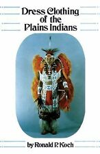 Dress Clothing of the Plains Indians by Ronald Koch American Indian Paperback