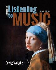 The Essential Listening to Music Craig Wright 2015 Paperback 2nd Ed Mind Tap NEW