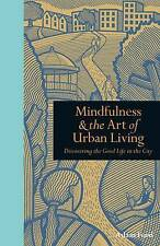 Mindfulness & The Art of Urban Living: Discovering The  - Ford, Adam NEW Hardcov