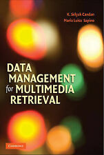 Data Management for Multimedia Retrieval, K. Selçuk Candan, Maria Luisa Sapino,