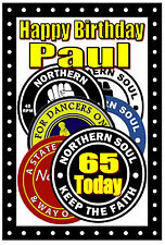 NORTHERN SOUL (PATCHES) - HAPPY 65th BIRTHDAY PERSONALISED CARD (ANY NAME)  NEW