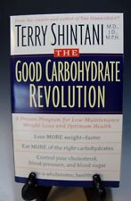The Good Carbohydrate Revolution : A Proven Program for Low-Maintenance Weight L