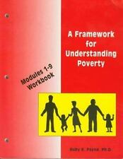 A Framework for Understanding Poverty: Modules 1-9 Workbook Ruby K. Payne, Ph.D