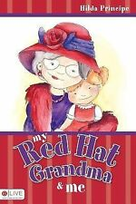 My Red Hat Grandma and Me by Hilda Principe (2007, Picture Book)