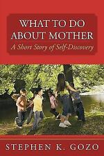 What to do about Mother: A Short Story of Self-Discovery