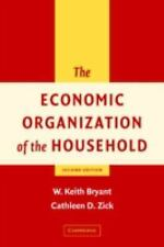 The Economic Organization of the Household by W. Keith Bryant and Cathleen D....