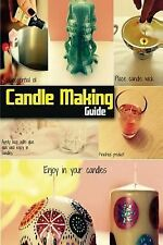 Candle Making Guide : The Complete Guide to Homemade Candle by SpC SpC Books...