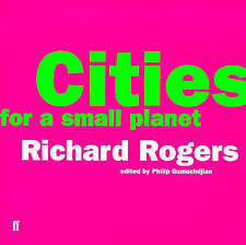 Cities for a Small Planet: Reith Lectures,Rogers, Lord Richard,New Book mon00000