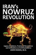 Iran's Nowruz Revolution : Legacy of Violence, Promise of Nonviolence and...