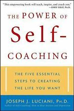 The Power of Self-Coaching: The Five Essential Steps to Creating the Life You Wa