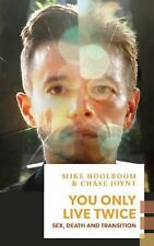 You Only Live Twice: Sex, Death, and Transition (Exploded Views), Hoolboom, Mike