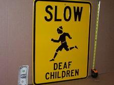SLOW - DEAF CHILDREN -Black&Yellow Big 6lb Old Vintage Original USA Highway Sign