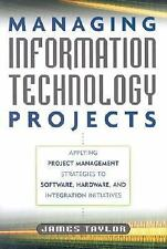 Managing Information Technology Projects : Applying Project Management...