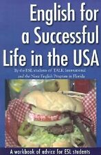 English for a Successful Life in the USA: A workbook of advice for ESL students