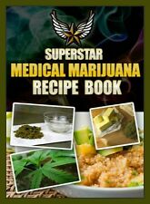Superstar Medical Marijuana Recipe Book
