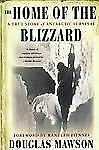 Home of the Blizzard True Story of Antarctic Survival by Douglas Mawson History