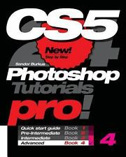Photoshop CS5, Pro! Book 4 : Advanced by Sandor Burkus (2010, Paperback)