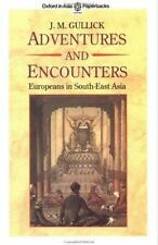 Adventures and Encounters: Europeans in South-East Asia (Oxford in Asia Paperbac