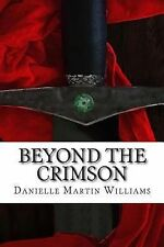 The Crimson Cycle: Beyond the Crimson : Book One in the Crimson Cycle by...