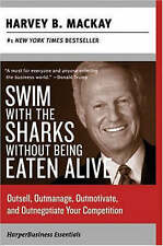 Swim with the Sharks Without Being Eaten Alive: Outsell, Outmanage, Outmotivate,