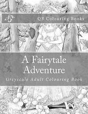 A Fairytale Adventure : Greyscale Adult Colouring Book by L. Lench (2016,...
