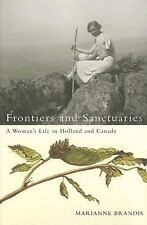 Frontiers And Sanctuaries: A Woman's Life in Holland And Canada