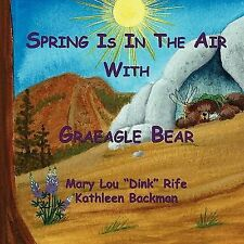 Spring Is in the Air with Graeagle Bear by Mary Lou Rife and Kathleen Backman...