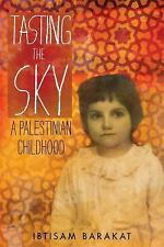 Tasting the Sky : A Palestinian Childhood by Ibtisam Barakat and Ibtisam...