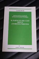 Il particolare caso della anoressia nervosa - Laura Russi - Prima ed. Gerni 2014
