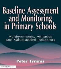Baseline Assessment and Monitoring in Primary Schools: Achievements, Attitudes a