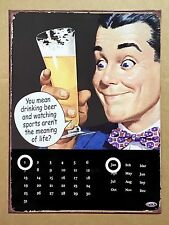 Drinking Beer Watching Sports - Tin Metal Perpetual Calendar