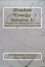 Shadow Energy Book: Shadow Energy Vol. 1 : Divination, Necromancy, and...